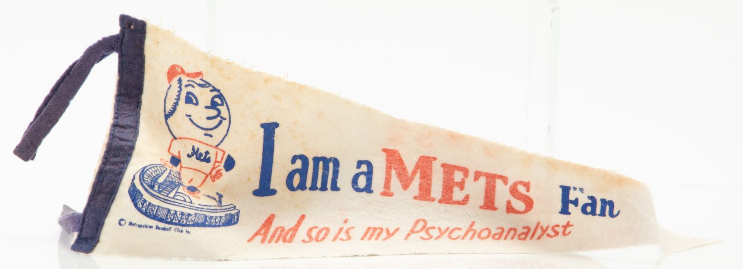 I am a Mets Fan and So is my Psychoanalyst' Pennant
